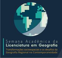 Semana Acadêmica da Licenciatura em Geografia