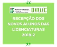 Início do semestre letivo 2018.2 - Recepção dos novos licenciandos